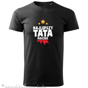 Koszulka NAJLEPSZY TATA, Twoje imię