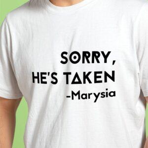 T-shirt Sorry he's taken, Twoje imię