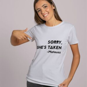 T-shirt Sorry she's taken, Twoje imię